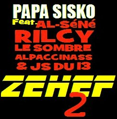 ZEHEF 2 (REMIX) feat Al-Séné, Rilcy, Le Sombre, Alpaccinass & JS du 13 (2011)