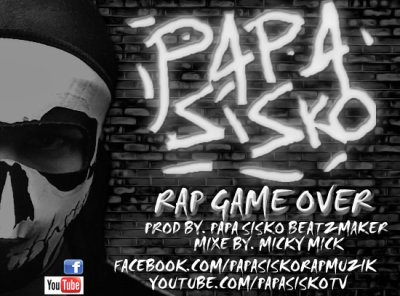 2012 (JANVIER 2012) / PAPA SISKO - RAP GAME OVER (BRAND NEW!!!) (2011)