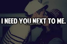 I need you next to me..♥