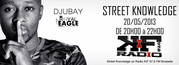 "DJUBAY - ""Street Knowledge"" Radio KIF 97.8 FM Bruxelles !"