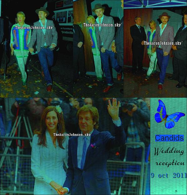 _ Candids_ 9 oct 2011 ►  Aaron Johnson  s'est rendu accompagné de sa femme à la réception pour le mariage de Nancy Shevell avec l'ex-leader des Beatles, Paul McCartney. Comme toujours, Aaron est habillé très classe tandis que sa femme est habillée vêtue comme un sac. Remarquez aussi que Aaron s'est teint les cheveux en blond, sans doute pour un rôle ... En tout cas on éspère!