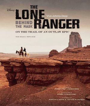 . The Lone Ranger : Behind the Mask.