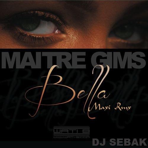 Dj Sébak & Maître Gim's-Bella Maxi Rmx 2013 (2013)