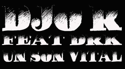 Djo'r Feat DRK - Un son Vital (2010)