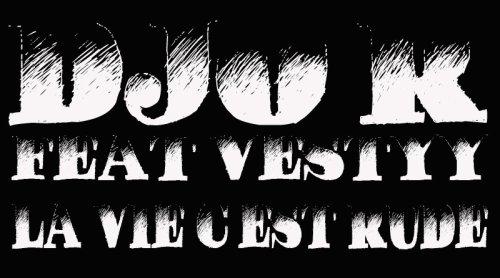 Djo'r Feat Vesty - La vie c'est rude (2011)