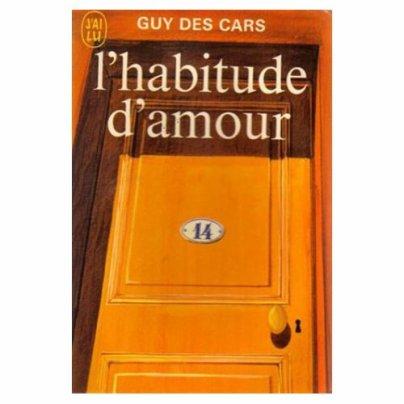 Lu : l'Habitude d'Amour de Guy des Cars