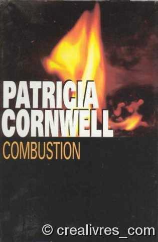 Lu : Combustion de Patricia Cornwell