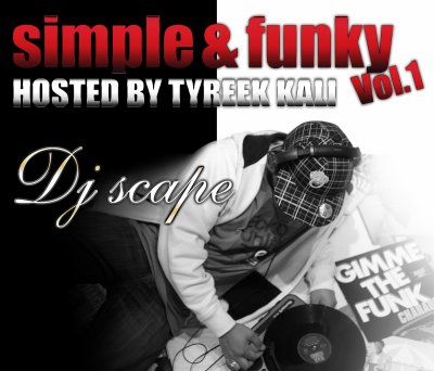 DJ Scape hosted by Tyreek Kali - Simple & Funky Vol.1