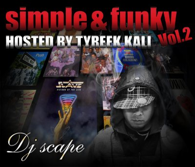 DJ Scape hosted by Tyreek Kali - Simple & Funky Vol.2