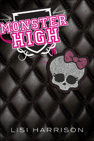 Monster High T.1 Monster High Lisi Harrison