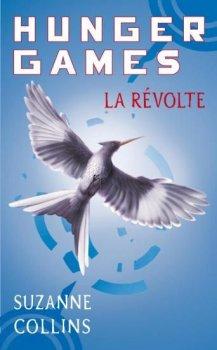 Hunger Games Tome 3 La Révolte Suzanne Colins