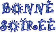 Bonsoir (l) ★Regardes un peu la lune♥ ☆Là haut dans le ciel (l) ★Son sourire est celui que je t'adresse♥ ☆Regardes les étoiles (l) ★Ces gouttes de miel♥ ☆Ce sont tous mes bisous (l) ★Qui retombent en pluie♥ ☆Je te souhaite une bonne soirée (l) ★Suivie d'une douce nuit♥ ★gros bisous ♥