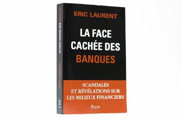 La face cachée des banques - Eric Laurent