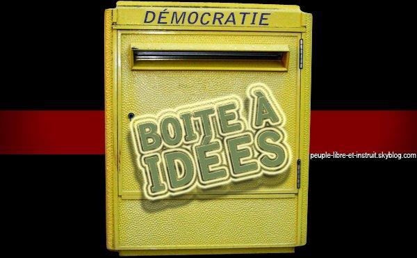Boite à idées pour une démocratie juste et équitable.