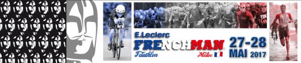Frenchman 5ème édition Triathlon XXL dans le Médoc le 27 main 2017 et Triathlon de Vesoul le 14 mai 2017