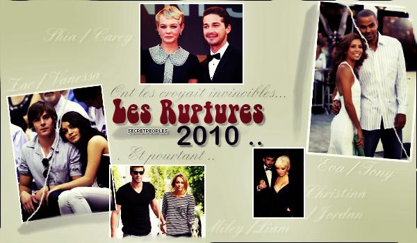Recapitulatif des ruptures peoples 2010  Quel couple regrette-tu ? ps :Ils n'y sont pas tous :/