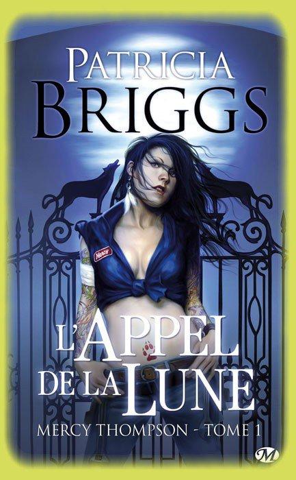 Mercy Thompson, tome 1 : L'appel de la lune de Patricia Briggs
