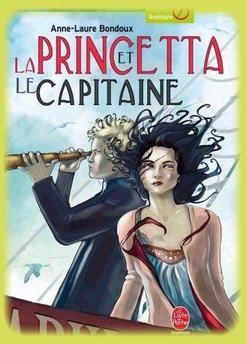 La Princetta et le Capitaine de Anne-Laure Bondoux
