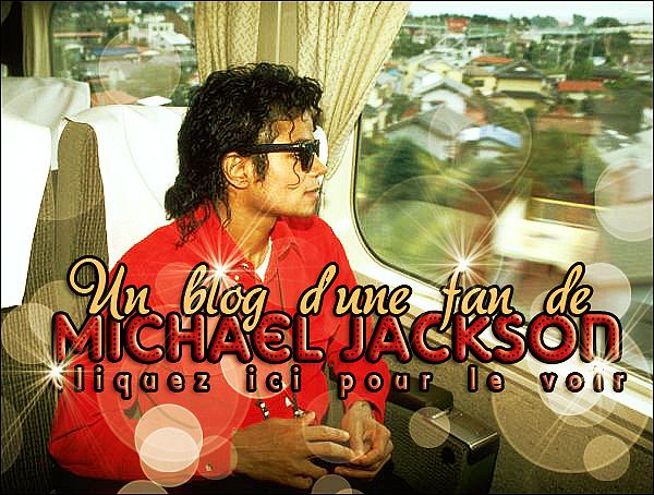 . » Un blog sur Michael Jackson remplis de photos, de vidéos, de gifs de lui et pleins d'autres encore ! Allez faire un tour ! Et laissez-y vos kiffs et commentaires !  «  .