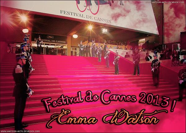 . » FESTIVAL DE CANNES: Emma aux PhotoCalls & Interviews (1er Partie) «  ♥ Crédit sources utilisées: EmmaWatsonFrance.net & EmmaWatsonFan.net ♥ .