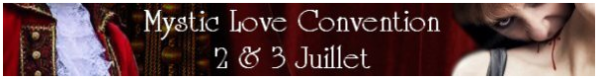 Convention Mystic Love, 2 et 3 Juillet 2011.