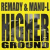 Remady Feat Mamu L Higher Ground