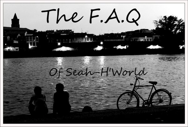 The F.A.Q ... <3