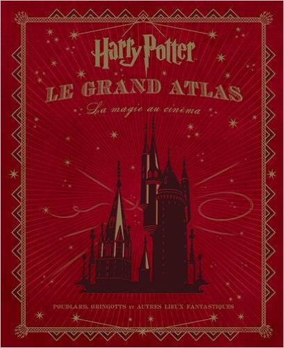 Livre le grand atlas la magie du cinema - Harry Potter