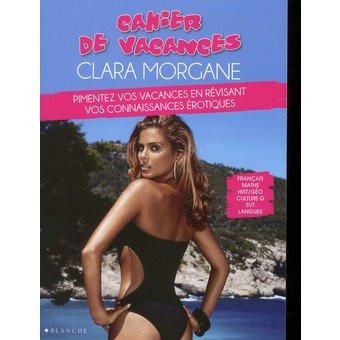 Cahier de vacances érotique Clara Morgane