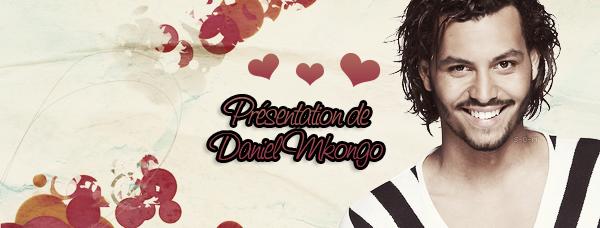 ♦ www.Source-Daniel-Mkongo.skyrock.com ; Un peu plus sur Daniel Mkongo.