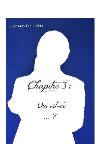 """Chapitre 3 : """" Qui est-ce ..?"""""""
