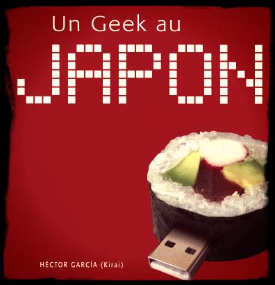 [ BDs / BOUQUINS ] Un Geek Au Japon
