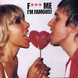 *___F*** ME ii'M FAMOUS___*