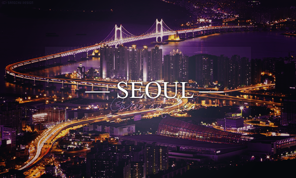 « Seoul, la ville où je rêve d'aller ♥ »