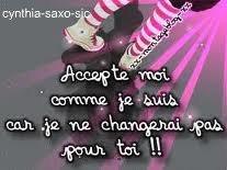~je changerai pas pour toi :) ~