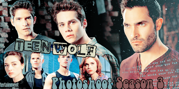 Photoshoot : Teen Wolf Promotionnelle saison 3  Créa by ஐ
