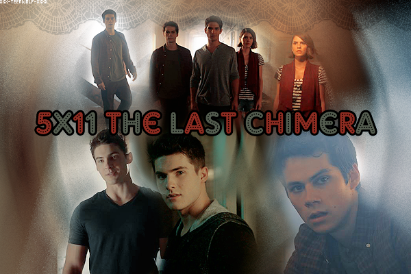 Saison 5 Episode 11 : The Last Chimera Créa by ஐ