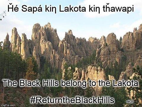 LES BLACK HILLS APPARTIENNENT AU PEUPLE LAKOTA ; RENDEZ-NOUS LES