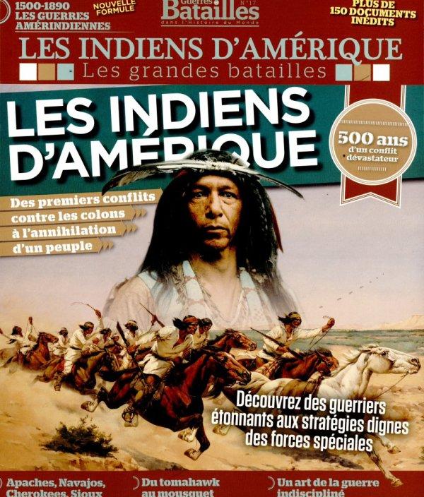 Magazine Guerres et Batailles N°17 Les Indiens d'Amérique