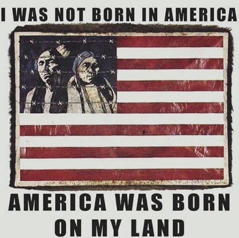 JE NE SUIS PAS NE EN AMERIQUE C'EST L'AMERIQUE QUI EST NEE SUR MA TERRE