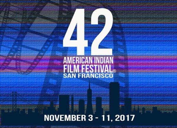 42 ème AMERICAN INDIAN FILM FESTIVAL à SAN FRANCISCO