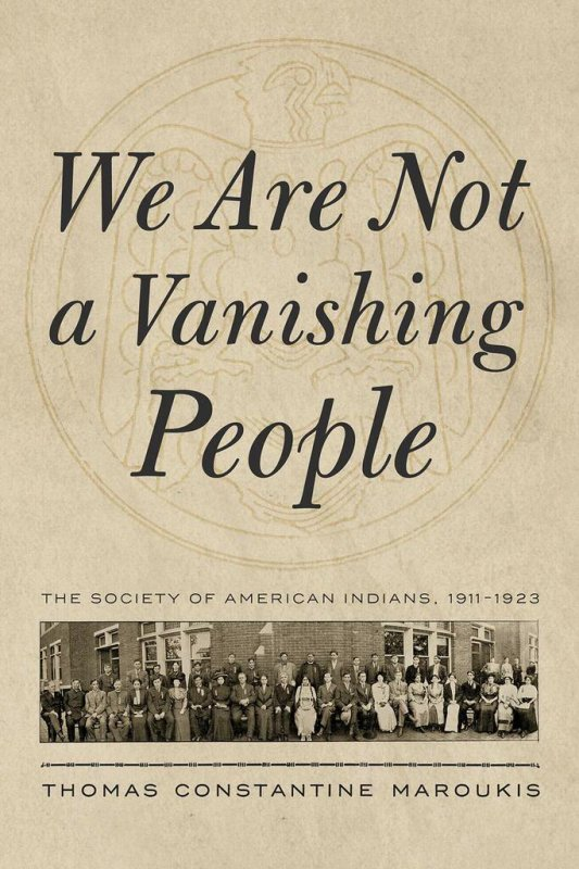 Book - We Are Not a Vanishing People: The Society of American Indians, 1911-1923