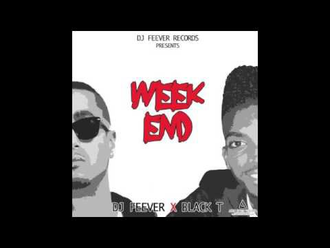Black T Feat Dj Feever - Week End (2015)