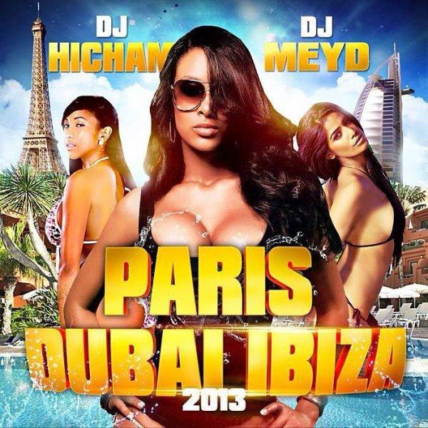 PARIS DUBAI IBIZA DJ MEYD DJ HICHAM 2013