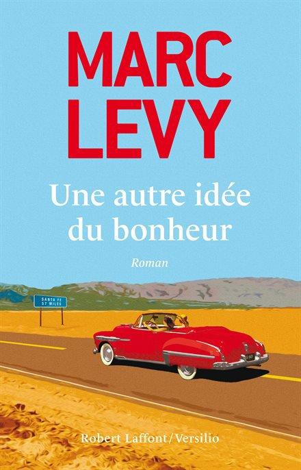 Une autre idée du bonheur - Marc Levy