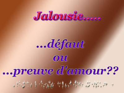 MYSTERIEUSE  CETTE JALOUSIE !!!