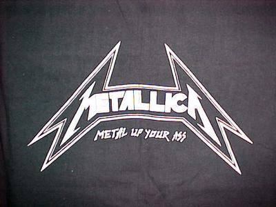 Metal up your ass metallica opinion you