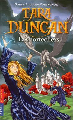 Les Sortceliers - Sophie Audouin-Mamikonian - Tara Duncan