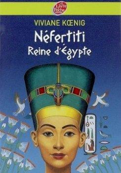 Néfertiti Reine d'Egypte - Viviane Koenig