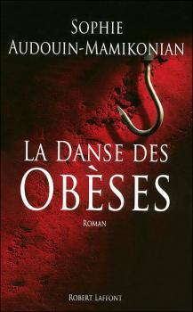 La danse des obèses - Sophie Audouin-Mamikonian